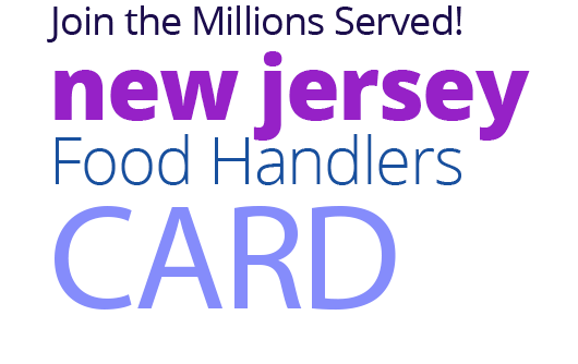 Join the Millions Served! NEW-JERSEY Food Handlers Card